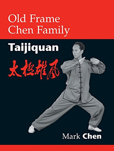 Old Frame Chen Family Taijiquan (155643488X) by Mark Chen
