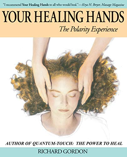 9781556435256: Your Healing Hands: The Polarity Experience