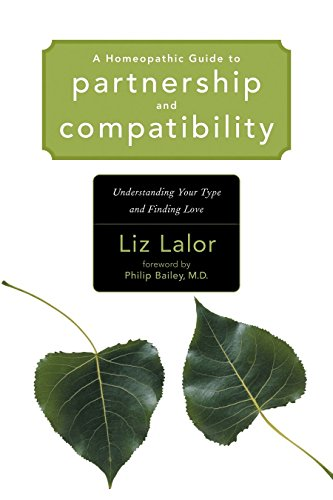 9781556435287: A Homeopathic Guide to Partnership and Compatibility: Understanding Your Type and Finding Love