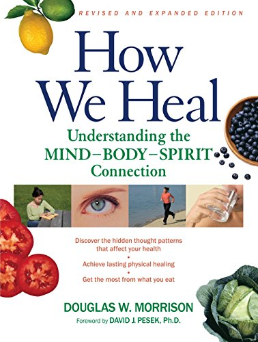How We Heal, Revised and Expanded Edition: Understanding the Mind-Body-Spirit Connection: Morrison,...