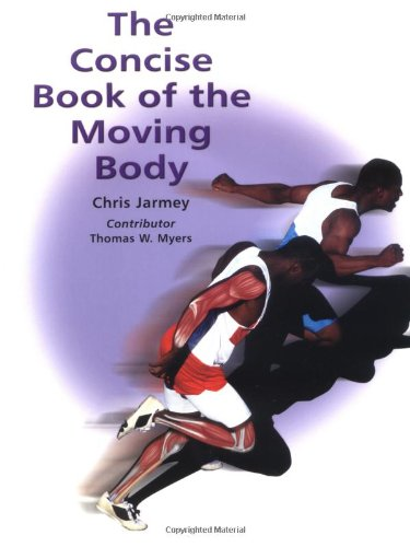 9781556436239: The Concise Book of the Moving Body