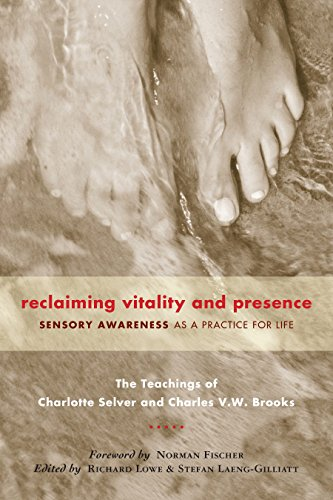 9781556436413: Reclaiming Vitality and Presence: Sensory Awareness as a Practice for Life