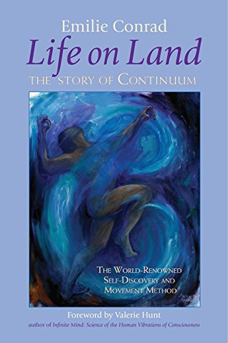 9781556436451: Life on Land: The Story of Continuum, the World Renowned Self-discovery and Movement Method