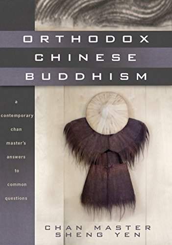 Orthodox Chinese Buddhism: A Contemporary Chan Master's Answers to Common Questions: Master ...