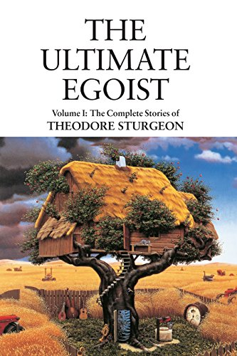 9781556436581: The Ultimate Egoist: 1 (Complete Stories of Theodore Sturgeon)