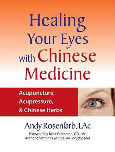 9781556436628: Healing Your Eyes with Chinese Medicine: Acupuncture, Acupressure, & Chinese Herbs: Natural Solutions for Degenerative Vision Loss