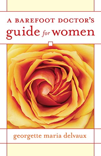 9781556436659: A Barefoot Doctor's Guide for Women