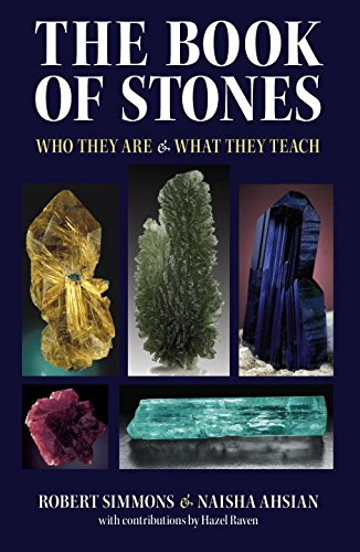The Book of Stones: Who They Are & What They Teach: Robert Simmons, Naisha Ahsian