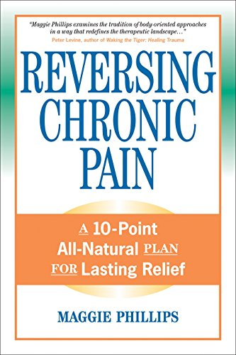 9781556436765: Reversing Chronic Pain: A 10-Point All-Natural Plan for Lasting Relief