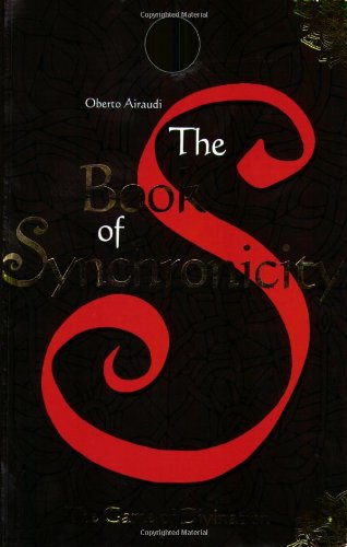 The Book of Synchronicity: The Game of Divination: Oberto Airaudi