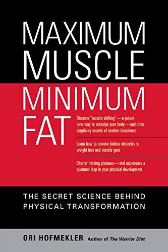 Maximum Muscle, Minimum Fat: The Secret Science Behind Physical Transformation: Hofmekler, Ori