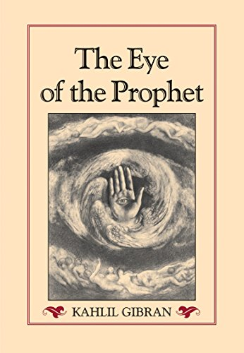 The Eye of the Prophet: Kahlil Gibran