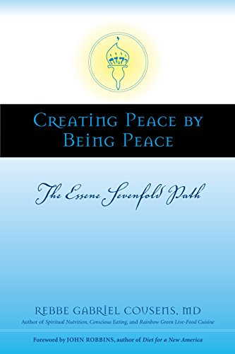 9781556437229: Creating Peace by Being Peace: The Essene Sevenfold Path