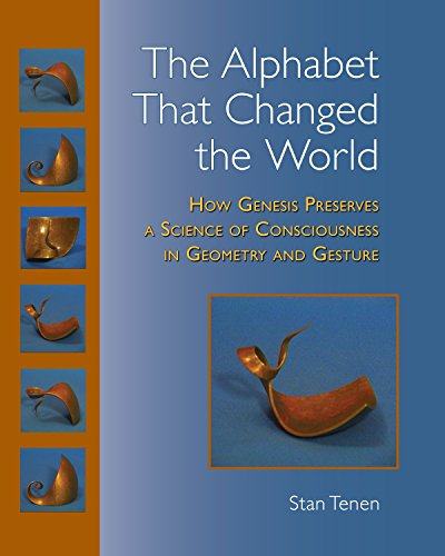 9781556437236: The Alphabet That Changed the World: How Genesis Preserves a Science of Consciousness in Geometry and Gesture