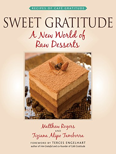 9781556437441: Sweet Gratitude: A New World of Raw Desserts