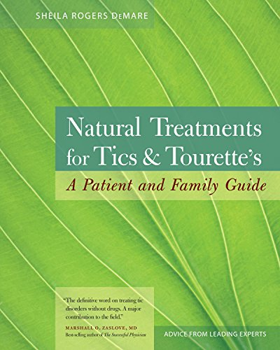 Natural Treatments for Tics and Tourette's: A Patient and Family Guide: Sheila Rogers DeMare
