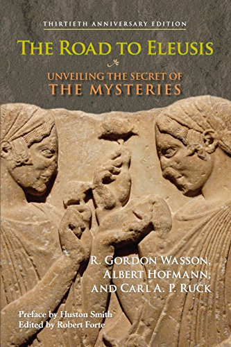 The Road to Eleusis: Unveiling the Secret of the Mysteries: Hoffman, Albert; Wasson, R. Gordon