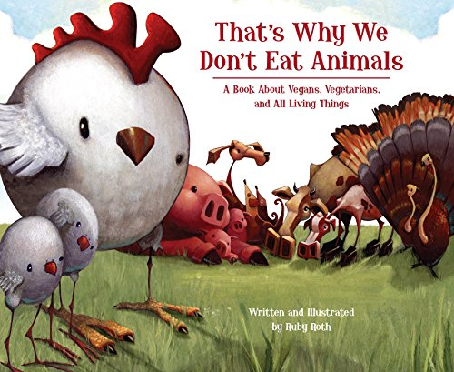 9781556437854: That's Why We Don't Eat Animals: A Book About Vegans, Vegetarians, and All Living Things