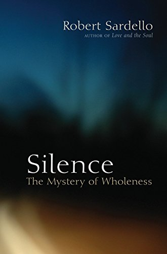 9781556437939: Silence: The Mystery of Wholeness