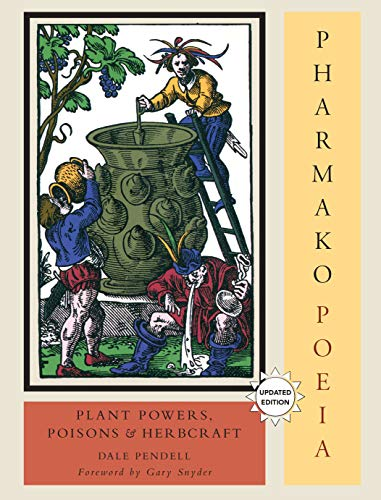 9781556438059: Pharmako/Poeia, Revised and Updated: Plant Powers, Poisons, and Herbcraft (Dale Pendell Trilogy 1)