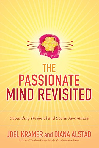 The Passionate Mind Revisited: Expanding Personal and Social Awareness: Joel Kramer, Diana Alstad