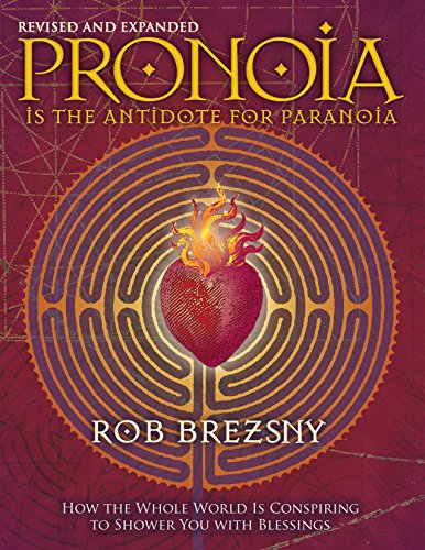 9781556438189: Pronoia Is the Antidote for Paranoia, Revised and Expanded: How the Whole World Is Conspiring to Shower You with Blessings
