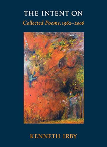 9781556438332: The Intent On: Collected Poems, 1962-2006 (Io Poetry Series)
