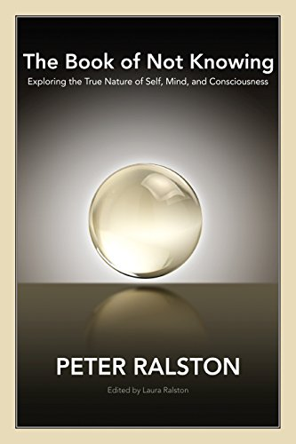 9781556438578: The Book of Not Knowing: Exploring the True Nature of Self, Mind, and Consciousness