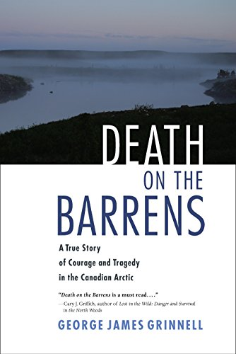 9781556438820: Death on the Barrens: A True Story of Courage and Tragedy in the Canadian Arctic