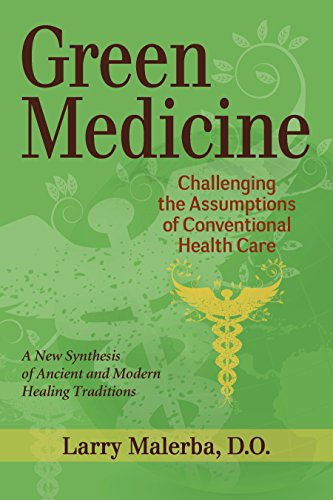 9781556439025: Green Medicine: Challenging the Assumptions of Conventional Health Care