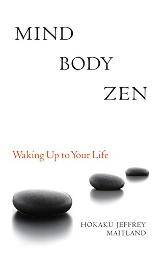 9781556439049: Mind Body Zen: Waking Up to Your Life