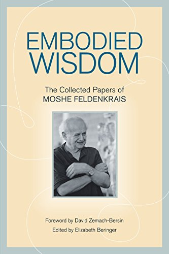 9781556439063: Embodied Wisdom: The Collected Papers of Moshe Feldenkrais