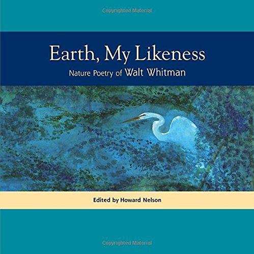9781556439100: Earth, My Likeness: Nature Poetry of Walt Whitman