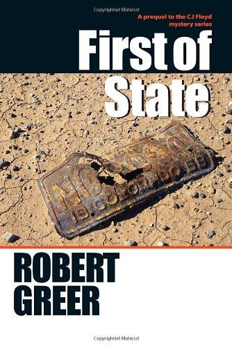 First of State (CJ Floyd Mystery Series): Robert Greer