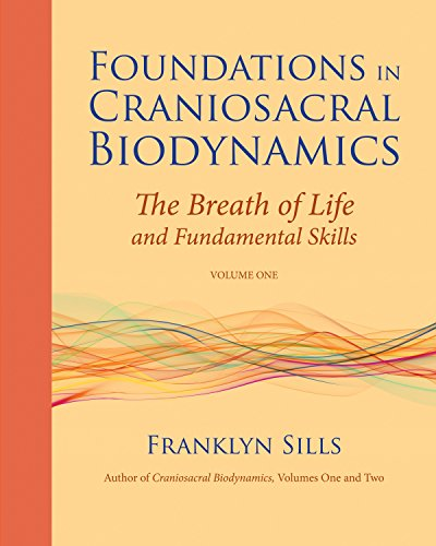 9781556439254: 1: Foundations in Craniosacral Biodynamics, Volume One: The Breath of Life and Fundamental Skills