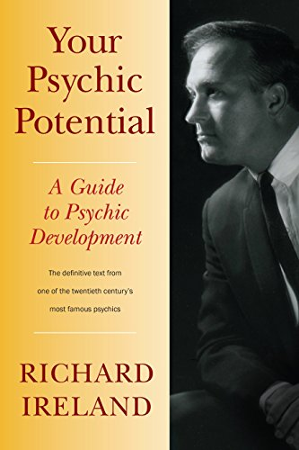 Your Psychic Potential: A Guide to Psychic Development: Ireland, Richard