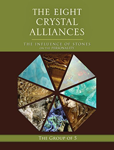 9781556439643: The Eight Crystal Alliances: The Influence of Stones on the Personality (The Group of 5 Crystals Series)