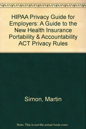 9781556452192: HIPAA Privacy Guide for Employers: A Guide to the New Health Insurance Portability & Accountability ACT Privacy Rules