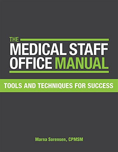 9781556454813: The Medical Staff Office Manual: Tools and Techniques for Success