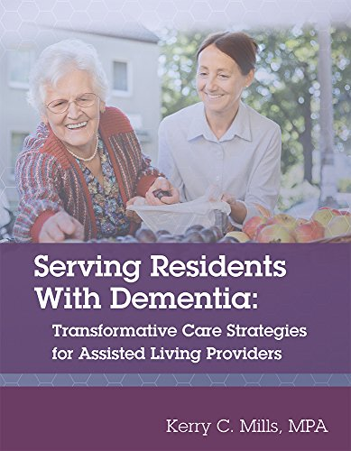 9781556458590: Serving Residents With Dementia: Transformative Care Strategies for Assisted Living Providers
