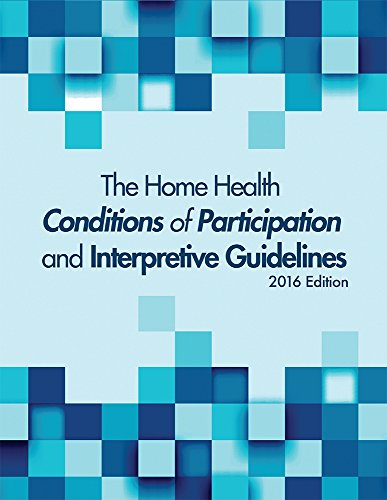 9781556459276: The Home Health Conditions of Participations and Interpretive Guidelines, 2016 Edition