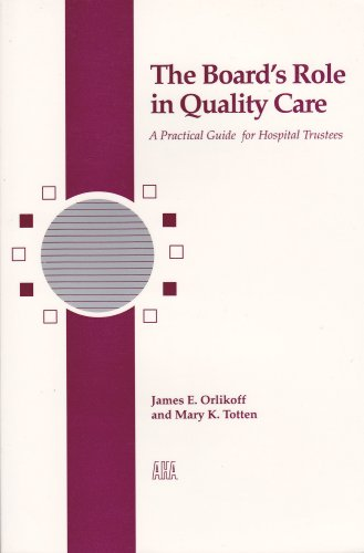 9781556480614: The Board's Role in Quality Care: A Practical Guide for Hospital Trustees