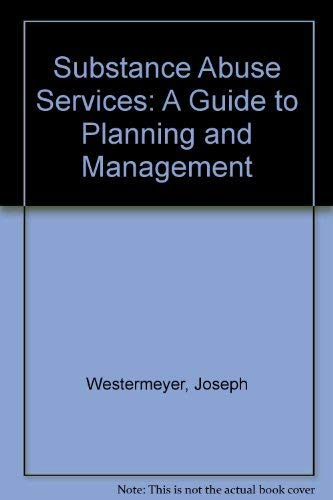9781556480683: Substance Abuse Services: A Guide to Planning and Management