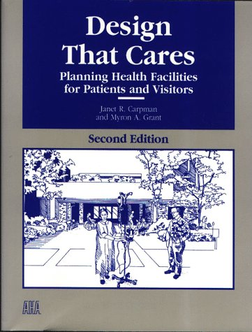 9781556481062: Design That Cares: Planning Health Facilities for Patients and Visitors (J-B AHA Press)