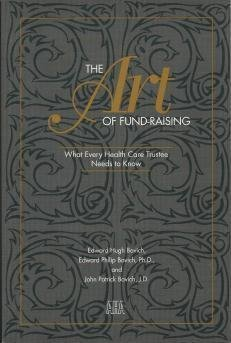 9781556481239: The Art of Fund-Raising: What Every Health Care Trustee Needs to Know