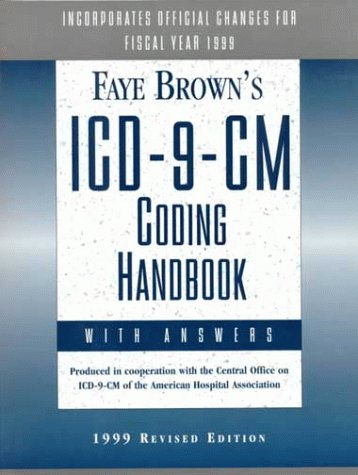 Icd-9-Cm: Coding Handbook, With Answers (1556482817) by Faye Brown