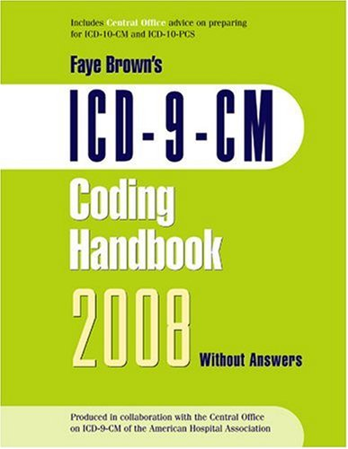 ICD-9-CM 2008 Coding Handbook, Without Answers (Brown, ICD-9-CM Coding Handbookk without Answers) (1556483430) by Faye Brown