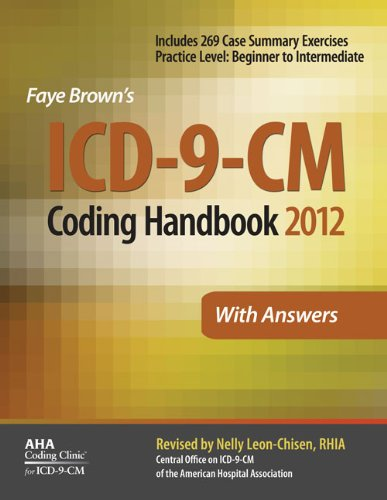 ICD-9-CM Coding Handbook, With Answers, 2012 Revised Edition (ICD-9-CM CODING HANDBOOK WITH ANSWERS (FAYE BROWN'S)) (ICD-9-CM Coding Handbook W/Answers) (1556483805) by Faye Brown; Nelly Leon-Chisen