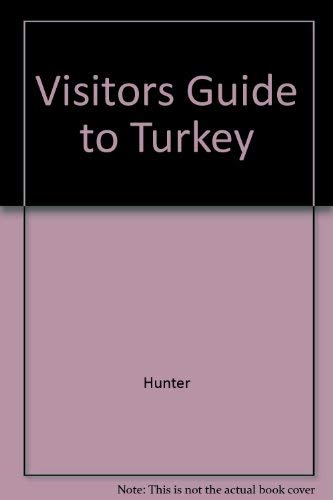 Visitors Guide to Turkey (9781556500060) by Hunter