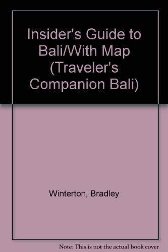 Insider's Guide to Bali/With Map (Traveler's Companion Bali): Bradley Winterton